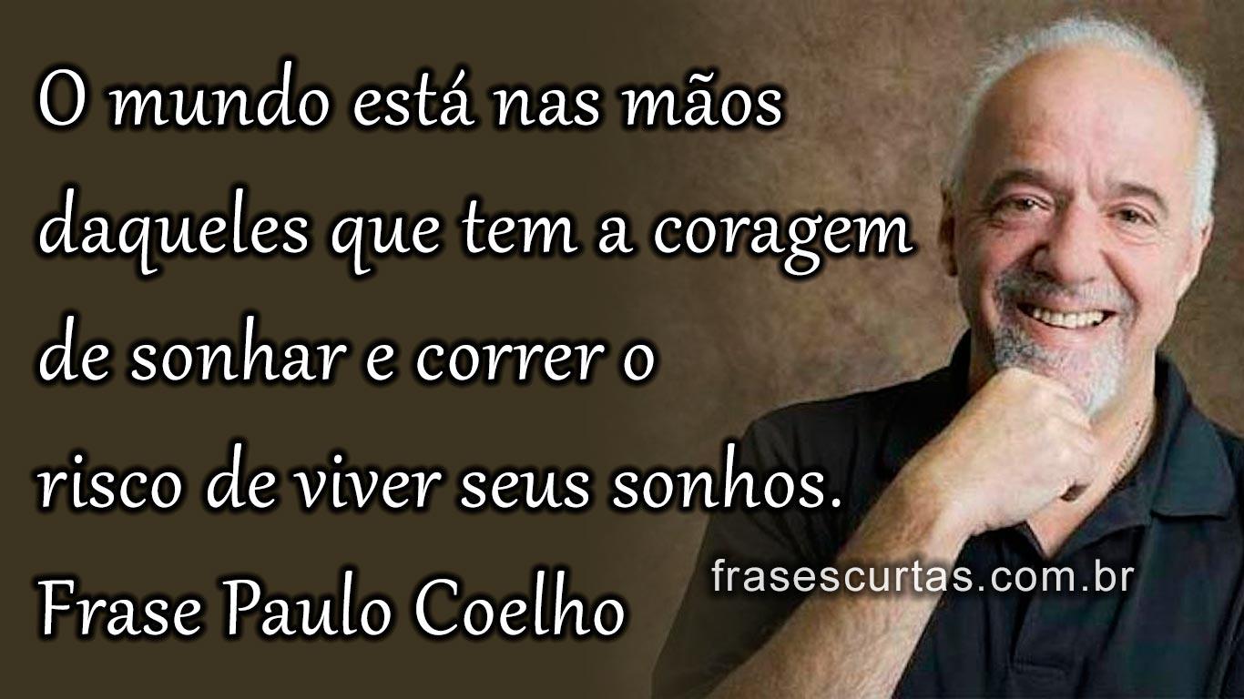 Paulo Coelho Paulo Coelho Mensagens Paulo Coelho Frases