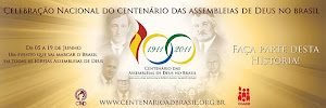 2011 ANO DO CENTENARIO DA ASSEMBLEIA DE DEUS NO BRASIL