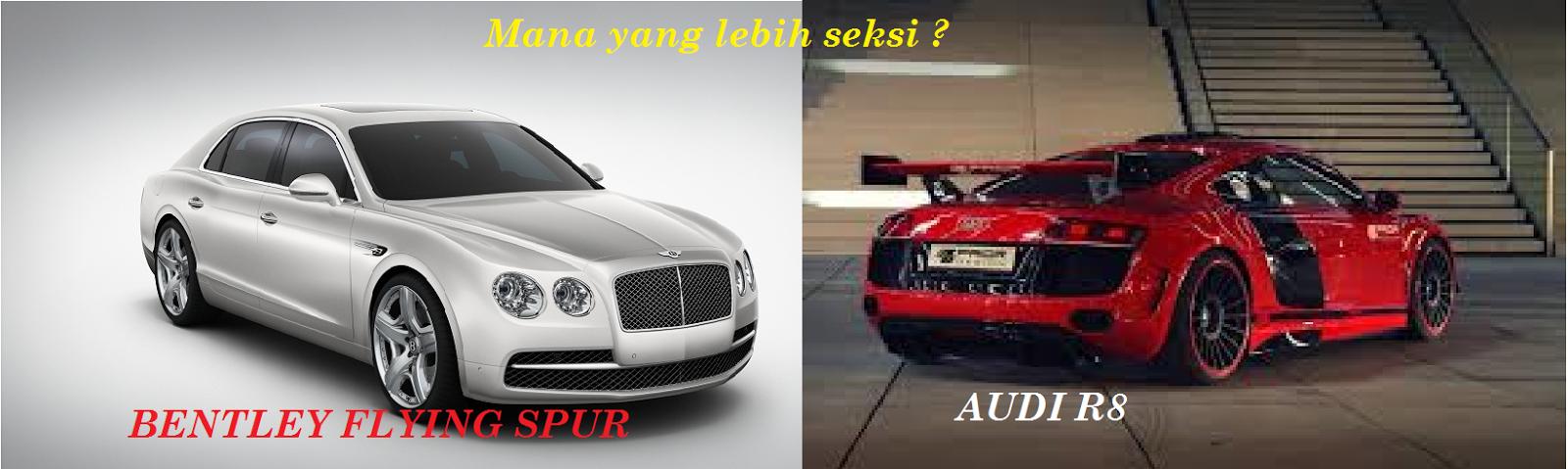 Bentley malaysia, kereta import, audi R8, AP kereta, kereta mewah, pasaran kereta mewah,procedure bawa masuk kereta mewah.