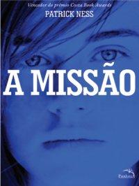 A Missão: A pergunta e a resposta