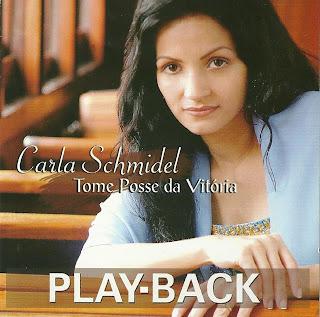 Carla Schmidel - Tome Posse da Vit�ria (playback)