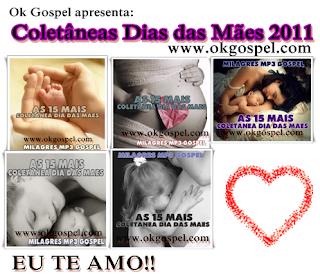 http://4.bp.blogspot.com/-aPyOKBJjm4A/TcFwQYeuKGI/AAAAAAAABy8/3fsl3AeNix0/s320/Baixar+Colet%25C3%25A2neas+Dias+das+M%25C3%25A3es+2011+-+Ok+Gospel.png