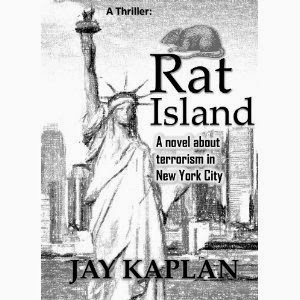rat island, terrorism in new york city, terrorism novel, jay kaplan
