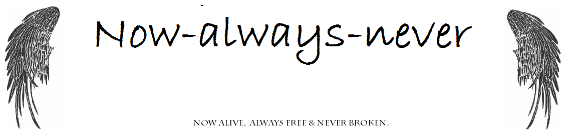 Now-always-never :-)