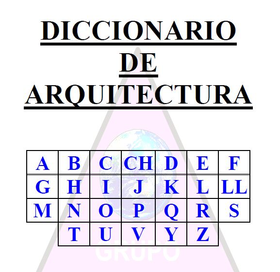 Diccionario de arquitectura pdf civil21 for Diccionario de arquitectura pdf