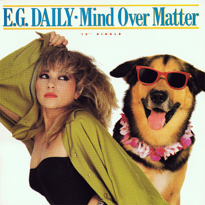 So check it out E.G. Daily's MIND OVER MATTER, very fun , very 80's. enjoy!