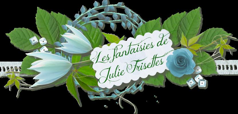 Les Fantaisies de Julie Frisettes