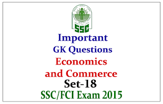 Important GK Question from Economics and Commerce for SSC CHSL/FCI Exam
