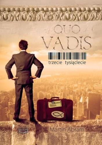 """47. """"Quo Vadis. Trzecie tysiąclecie"""" Martin Abram"""
