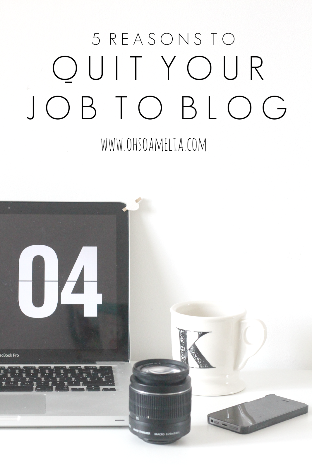 oh so amelia 5 reasons to quit your job to blog when is the right time