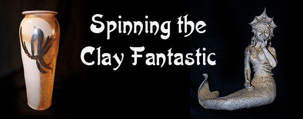 Spinning the Clay Fantastic