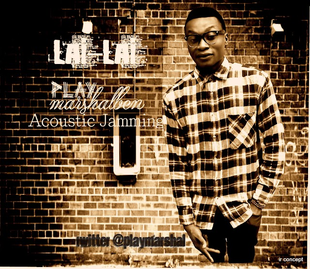 Download Hot New Single: Lai Lai By PlayMarshalBen