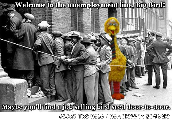 big bird unemployed hobo
