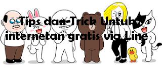 Tips dan Trick Untuk internetan gratis via Line
