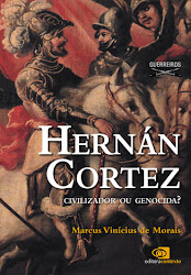 HERNN CORTEZ: civilizador ou genocida? Lanamento Recomendado: Acesse clicando na capa!