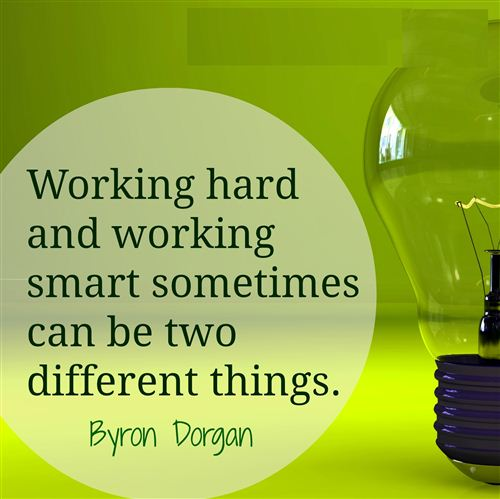 Famous Labor Day Quotes: Working Hard And Working Smart Sometimes Can Be Two Different Things Quotes For Labor Day By Byron Dorgan