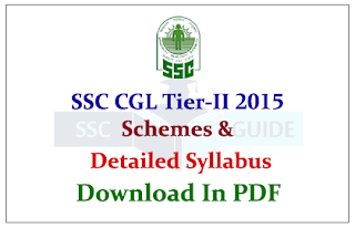 SSC CGL Tier II Exam 2015 Detailed Syllabus and its Schemes