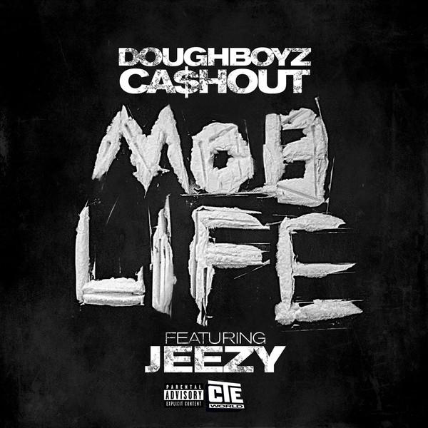 Doughboyz Cashout - Mob Life (feat. Jeezy) - Single Cover