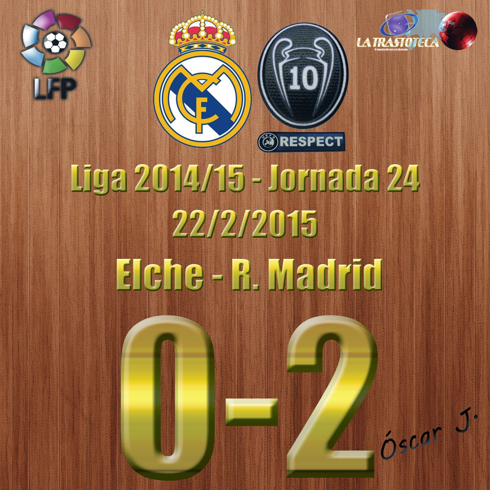 Elche 0- 2 Real Madrid - Liga 2014/15 - Jornada 24 - (22/2/2015)