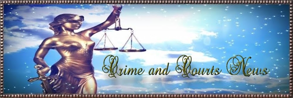 Crime and Courts News