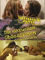 Die sexuellen Obsessionen einer Schauspielerin