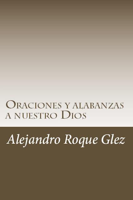 Oraciones y alabanzas a nuestro Dios en Alejandro's Libros