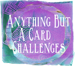 Jeg deltager i Anything But A Card Challenges