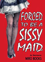 Forced to be a sissy maid for Mistress