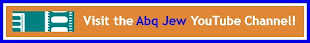 Visit The Abq Jew YouTube Channel!