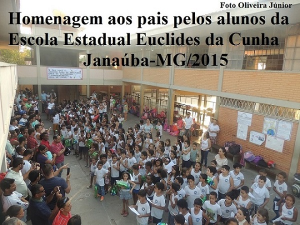 HOMENAGEM AOS PAIS PELOS ALUNOS DA ESCOLA ESTADUAL EUCLIDES DA CUNHA, JANAÚBA-MG