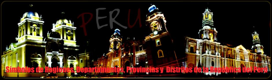 PERÚ: SIMBOLOS REGIONALES, PROVINCIALES Y DISTRITALES