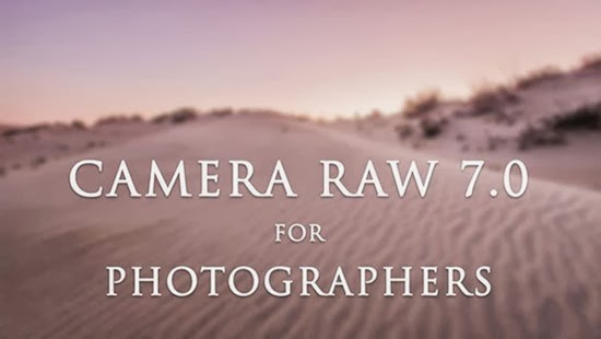 Adobe Camera RAW 7.0 Tutorial for Photographers