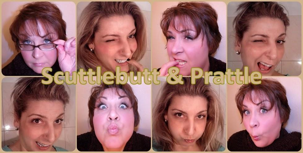 Scuttlebutt &  Prattle