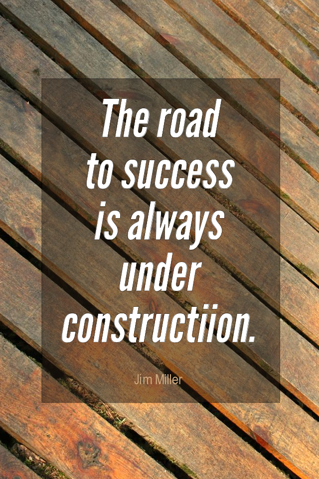 visual quote - image quotation for SUCCESS - The road to success is always under construction. - Jim Miller