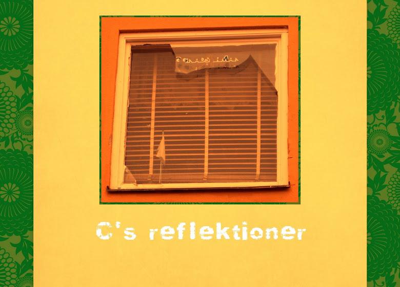 C's reflektioner
