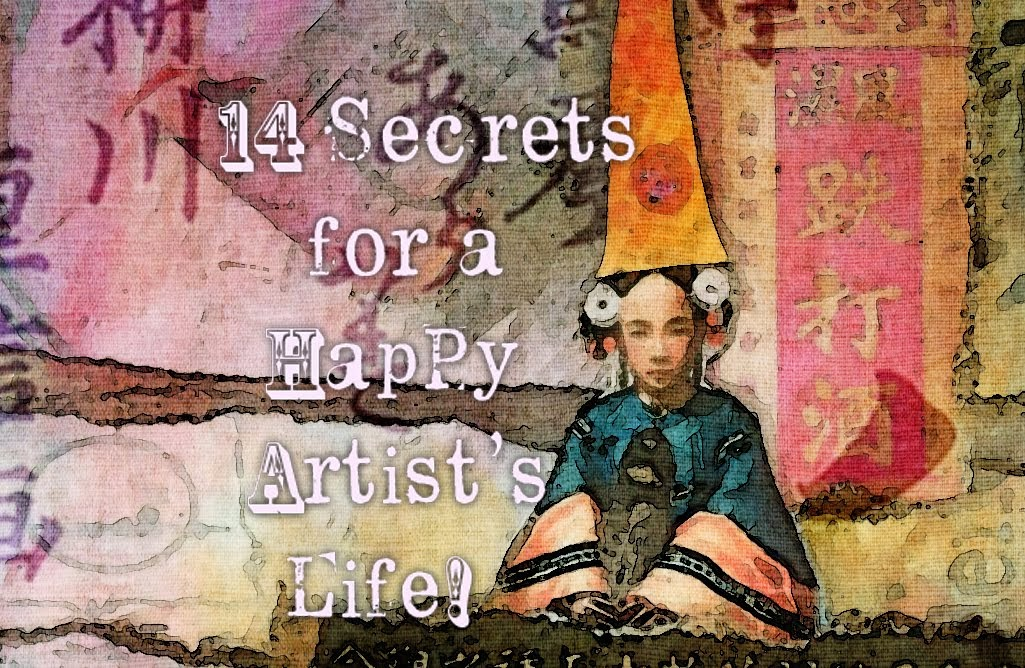 14 Secrets for a Happy Artist's Life