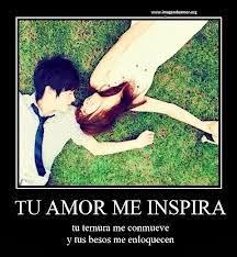 Frases De Amor: Tu Amor Me Inspira Tu Ternura Me Conmueve