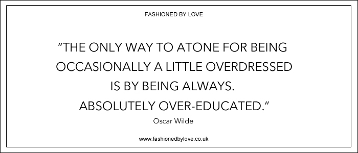 via fashioned by love | best fashion & style quotes | Oscar Wilde