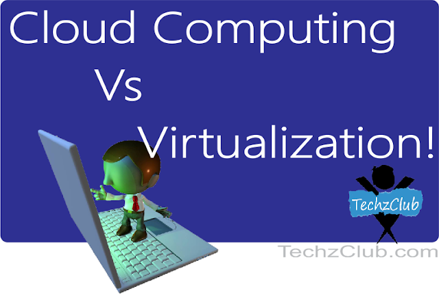 Cloud Computing vs Virtualization – Differences and Inter-Dependence !