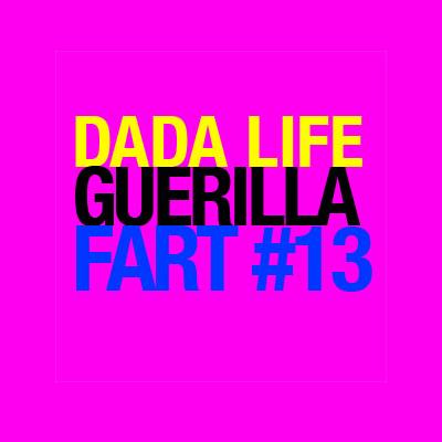 Dada Life Guerilla Fart 13
