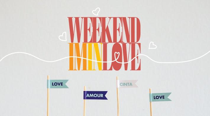 weekend im in love