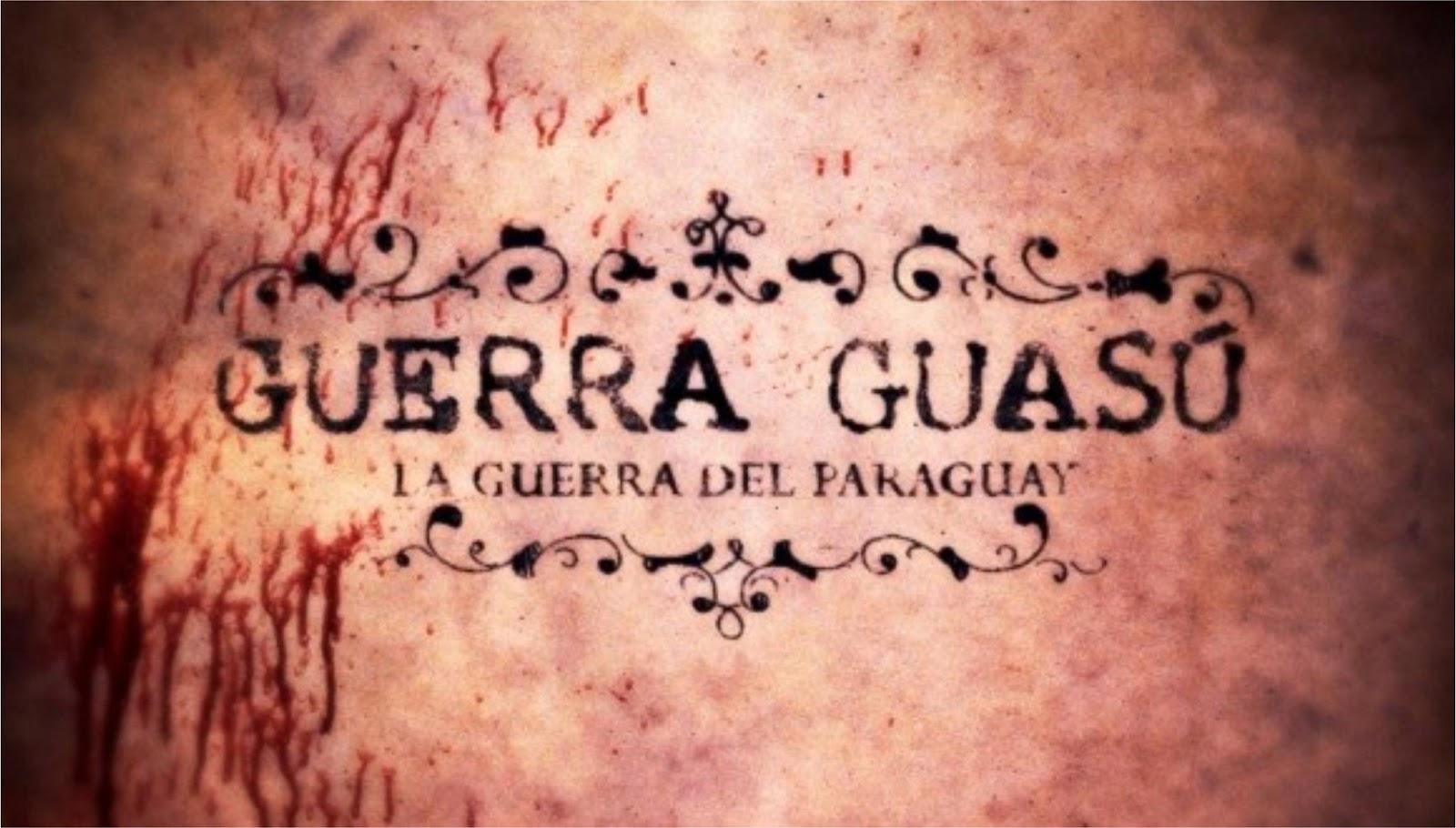 http://4.bp.blogspot.com/-aaipNuVxPiE/UIMAROcdTeI/AAAAAAAAOZY/A2j_R19otNc/s1600/GUERRA+GUAS%C3%9A+-+LA+GUERRA+DEL+PARAGUAY.jpg