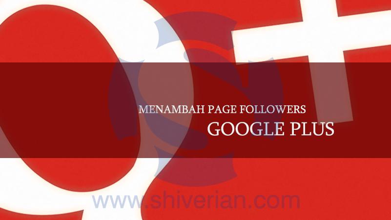 Tips Menambah Pages Followers Google Plus