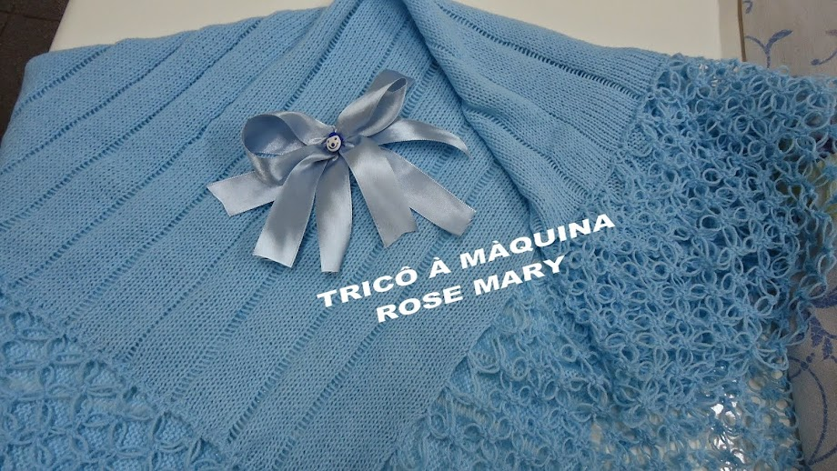 TRICÔ À  MÁQUINA ROSE MARY + CROCHET