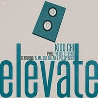 "Song: ""Elevate""  Kidd Chi ft. Alma, Que Billah & Vic Spencer"