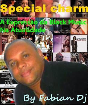 Toda Quarta apartir das 20;00Hs - Programa Special Charm - Produções & Mixagens Fabian D.j.