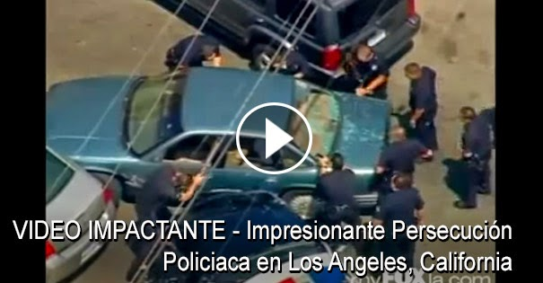 VIDEO IMPACTANTE - Impresionante Persecución Policíaca en Los Angeles, California