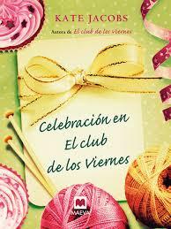 """""""Celebración en el club de los viernes"""" - Kate Jacobs"""