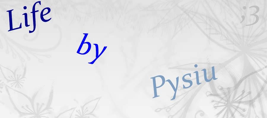Life by Pysiu
