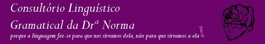 Consultório Linguístico Gramatical da Drª Norma